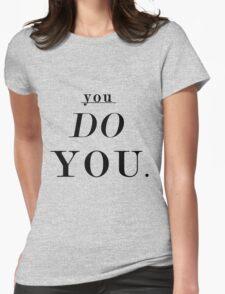 You Do You: Black - SWEATSHIRT  Womens Fitted T-Shirt