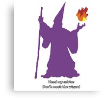 Don't mock the wizard Canvas Print