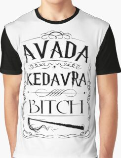 Avada Kedavra Bitch Graphic T-Shirt