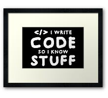 Programmers know stuff Framed Print