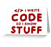 Programmers know stuff Greeting Card