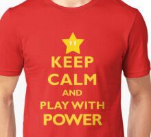 Keep Calm and Play With Power Unisex T-Shirt