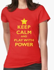 Keep Calm and Play With Power Womens Fitted T-Shirt