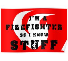 Firefighters know stuff Poster