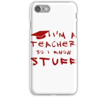 Teachers know stuff iPhone Case/Skin