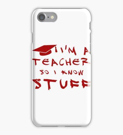 Teachers know stuff iPhone Case/Skin