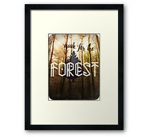 Made for the Forest Framed Print