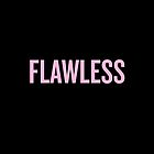 Flawless - Beyonce by kaildelrey