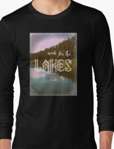 Made for the Lakes Long Sleeve T-Shirt