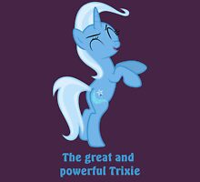 The great and powerful Trixie Unisex T-Shirt