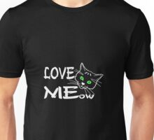 Love MEow for dark products Unisex T-Shirt