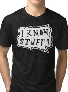 I know stuff Tri-blend T-Shirt