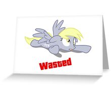 Wasted ! Greeting Card