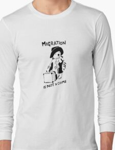 Migration Is Not A Crime - Banksy Long Sleeve T-Shirt