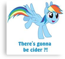 There's gonna be cider ? Canvas Print