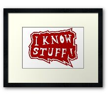 I know stuff Framed Print