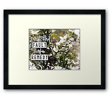 Don't Find Fault - Find a Remedy Quote Framed Print