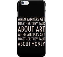 Art, Money, Bankers iPhone Case/Skin