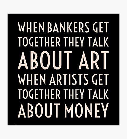 Art, Money, Bankers Photographic Print