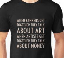 Art, Money, Bankers Unisex T-Shirt