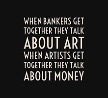 Art, Money, Bankers T-Shirt