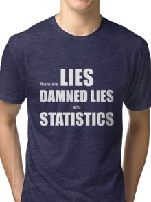 Lies, Damned Lies and Statistics (b) Tri-blend T-Shirt