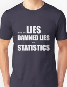 Lies, Damned Lies and Statistics (b) Unisex T-Shirt