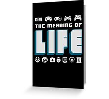 Video Games The Meaning Of Life Greeting Card