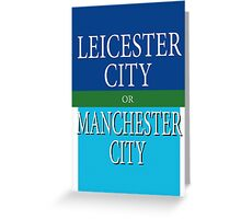 LEICESTER CITY or MANCESTER CITY Greeting Card