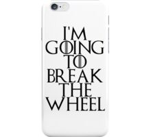 break the wheel iPhone Case/Skin
