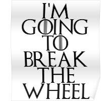 break the wheel Poster