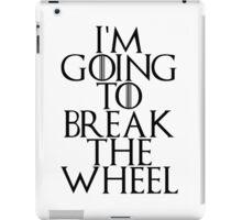 break the wheel iPad Case/Skin