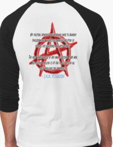 ANARCHY, Anarchist, J. R. R. Tolkien, My political opinions lean more and more to Anarchy Men's Baseball ¾ T-Shirt
