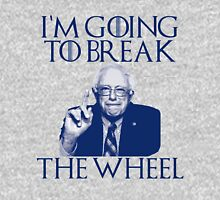 Break the Wheel Bernie Unisex T-Shirt