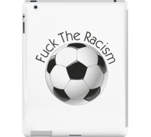 Fuck the racism iPad Case/Skin