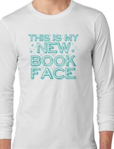 this is my NEW BOOK face Long Sleeve T-Shirt