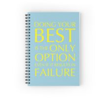 Doing your best is the only option even if it results in failure Spiral Notebook