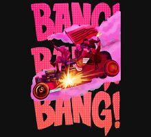 Bang Bang Bang Unisex T-Shirt