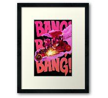 Bang Bang Bang Framed Print