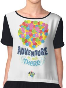 Adventure is out there 3 Chiffon Top