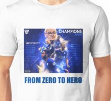 LEICESTER CITY F.C FROM ZERO TO HERO CHAMPIONS 2015-2016 Unisex T-Shirt