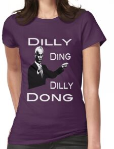 The Tinkerman says Dilly Ding Dilly Dong Womens Fitted T-Shirt