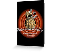 exterminate all folks Greeting Card