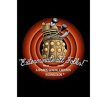 exterminate all folks Photographic Print