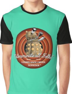exterminate all folks Graphic T-Shirt