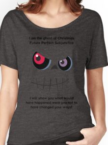 The Ghost of Christmas Future Perfect Subjunctive - dark text Women's Relaxed Fit T-Shirt