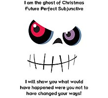 The Ghost of Christmas Future Perfect Subjunctive - dark text Photographic Print