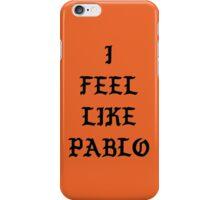 I FEEL LIKE PABLO II iPhone Case/Skin