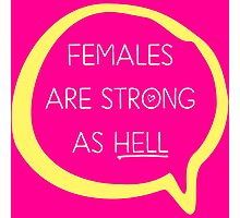 Kimmy Schmidt - Females are Strong as Hell Photographic Print