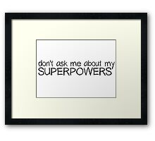 Superman Superpowers Funny T-Shirt Gift Framed Print